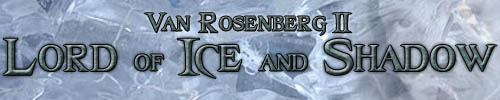 Van Rosenberg II - Lord of Ice and Shadow
